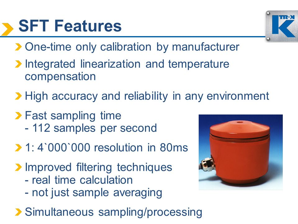 SFT Features One-time only calibration by manufacturer