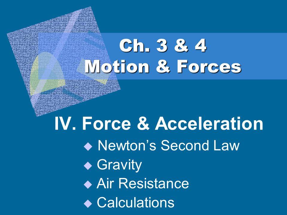 IV. Force & Acceleration