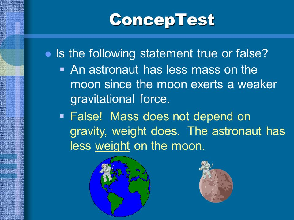 ConcepTest Is the following statement true or false