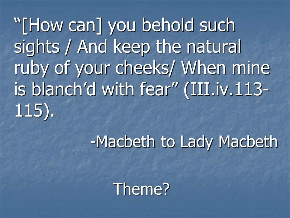 -Macbeth to Lady Macbeth