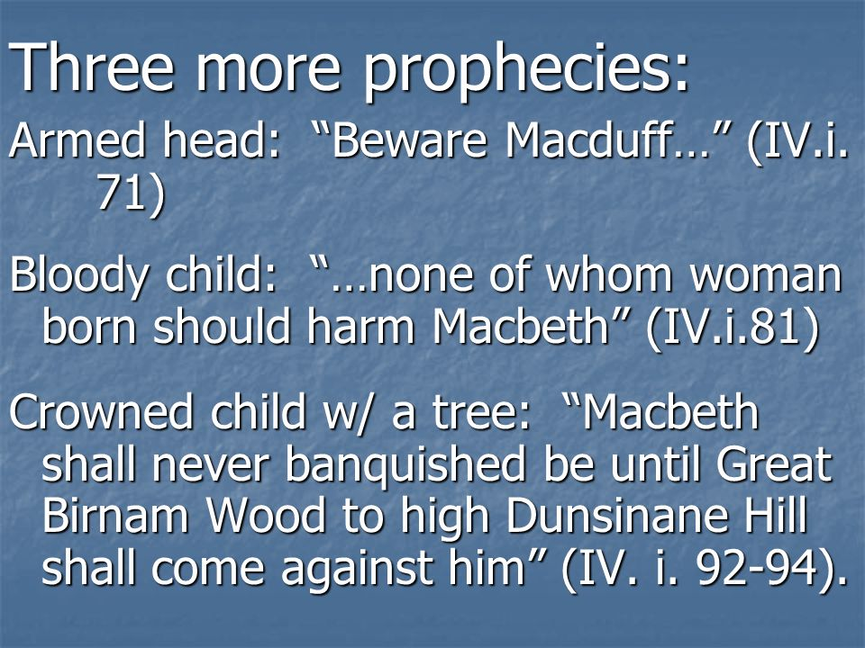 Three more prophecies: