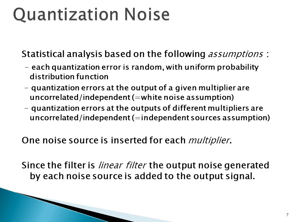 Quantization Noise Statistical analysis based on the following assumptions :