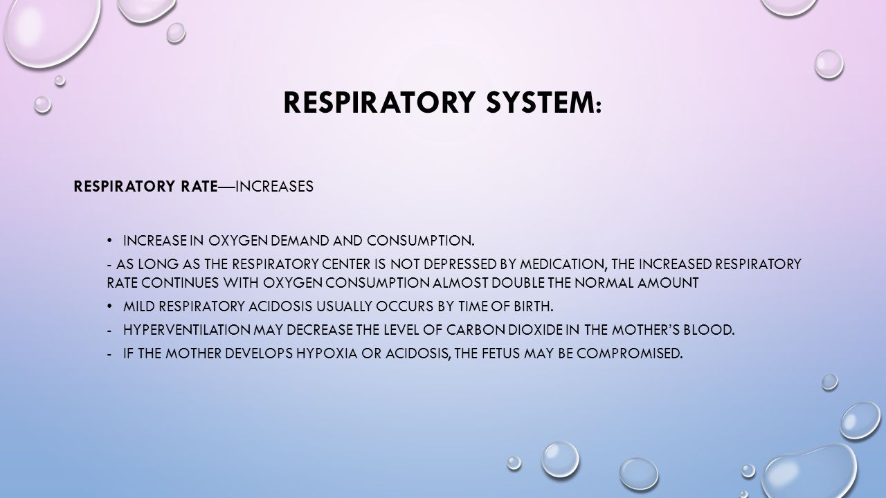 Respiratory System: Respiratory Rate—increases