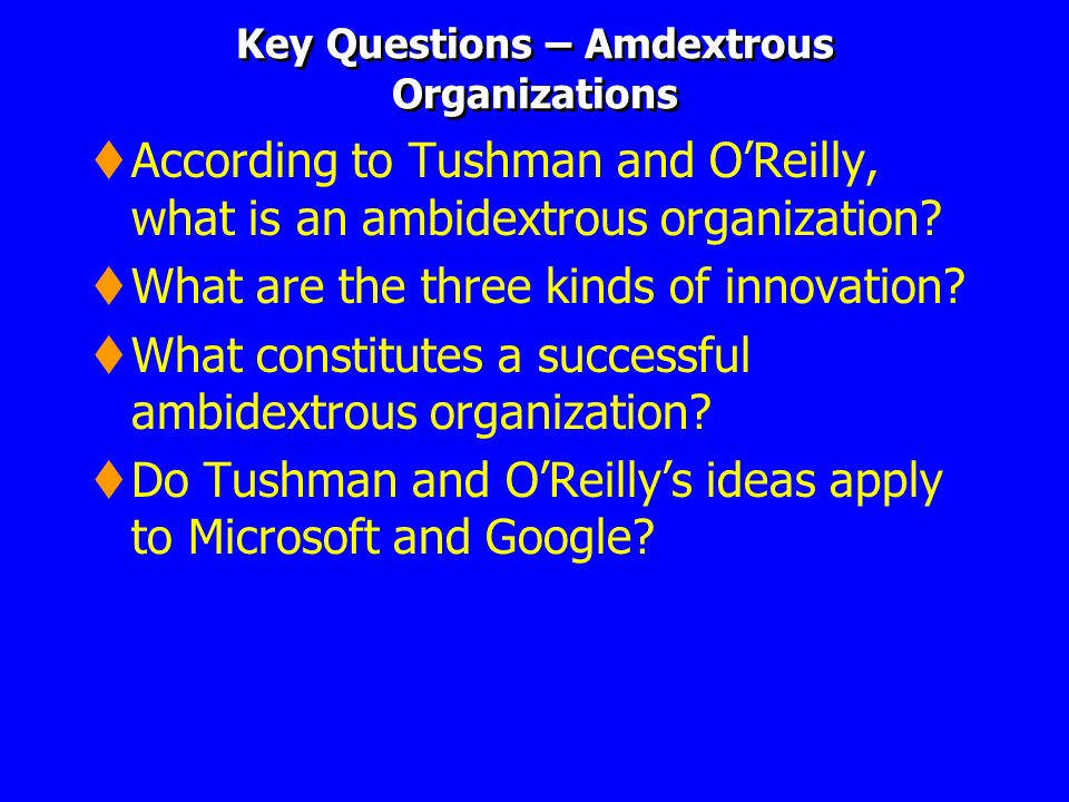 Key Questions – Amdextrous Organizations
