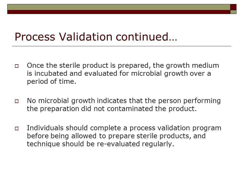 Process Validation continued…
