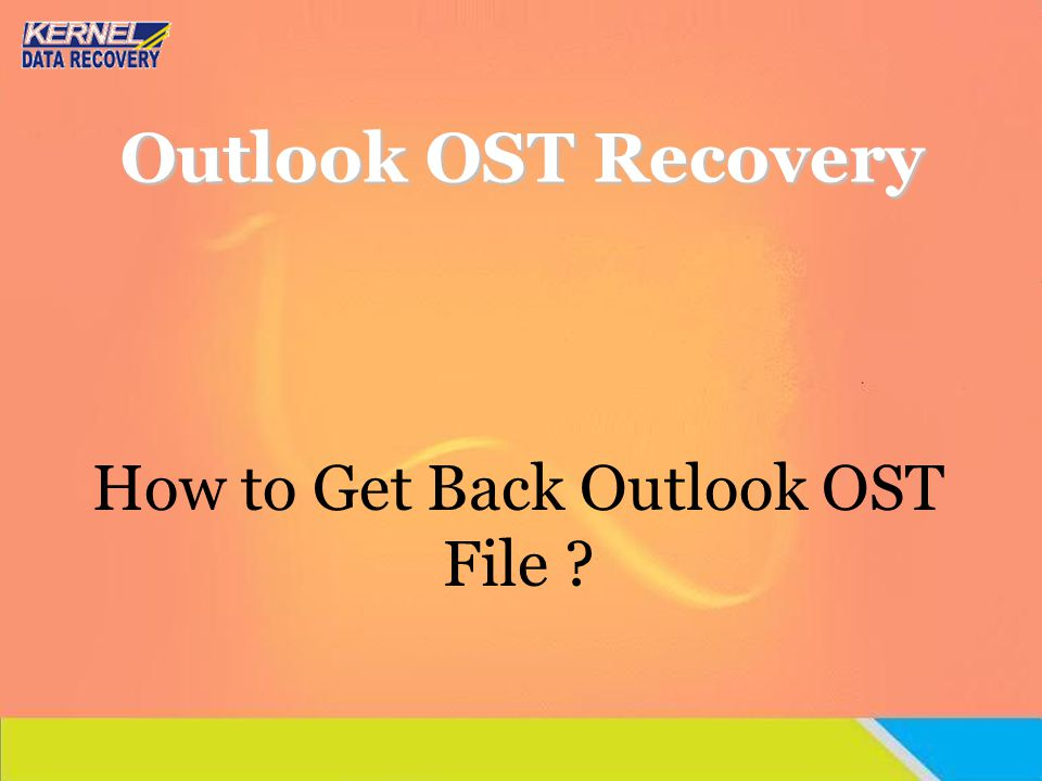 How to Get Back Outlook OST File