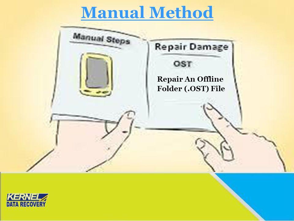 Manual Method Repair An Offline Folder (.OST) File
