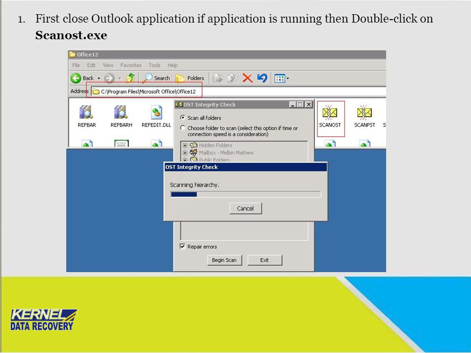 First close Outlook application if application is running then Double-click on Scanost.exe