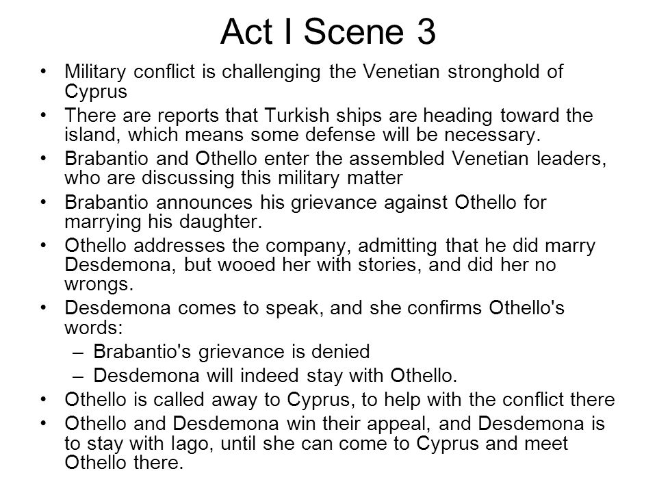 Act I Scene 3 Military conflict is challenging the Venetian stronghold of Cyprus.