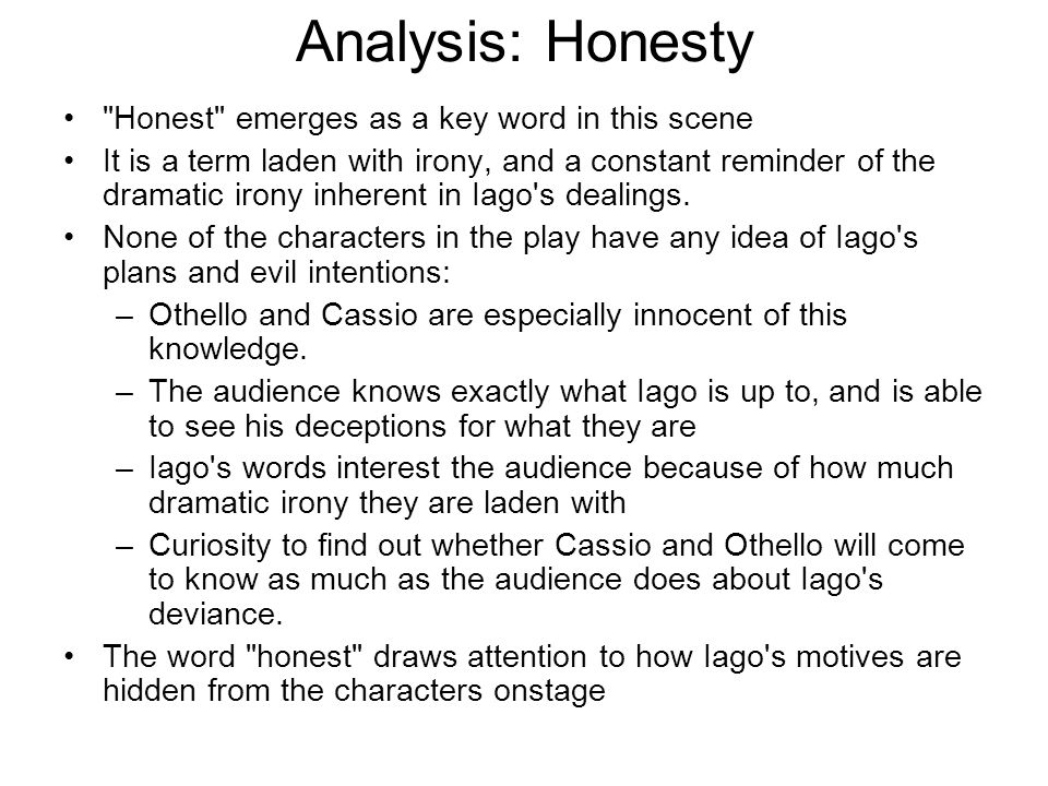 Analysis: Honesty Honest emerges as a key word in this scene