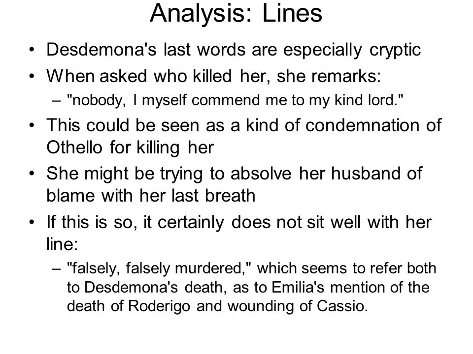 Analysis: Lines Desdemona s last words are especially cryptic