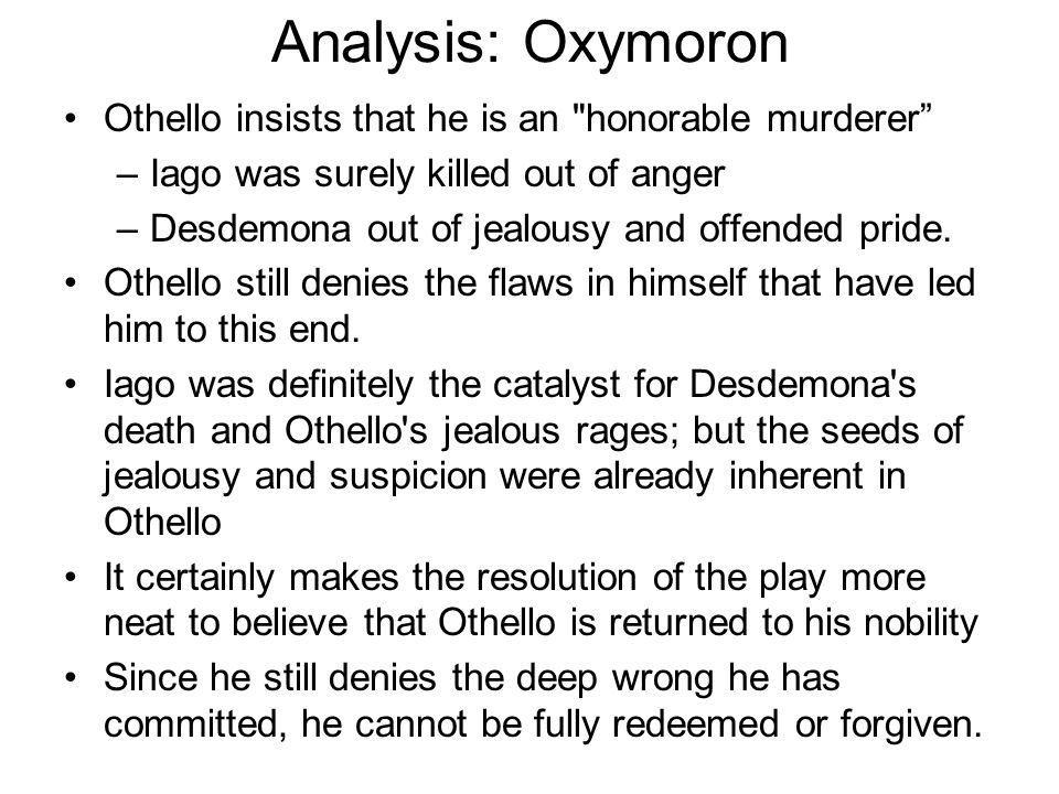 Analysis: Oxymoron Othello insists that he is an honorable murderer