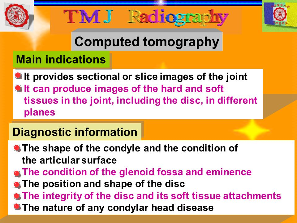 Computed tomography Main indications Diagnostic information