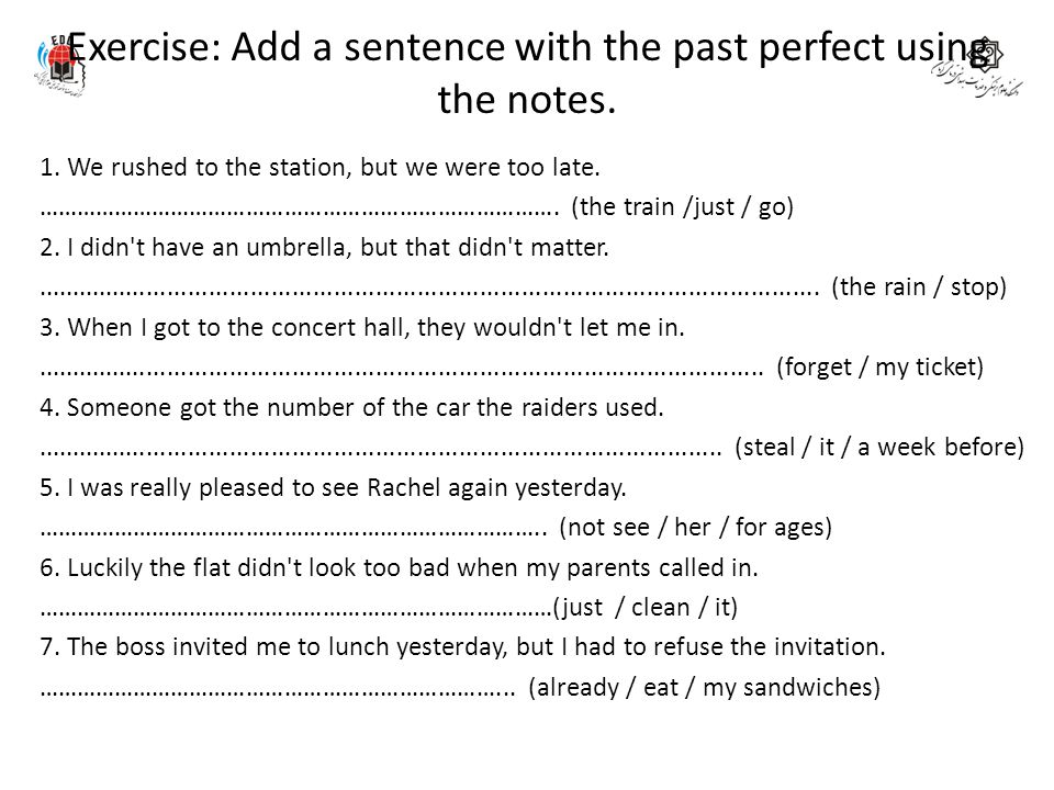 Exercise: Add a sentence with the past perfect using the notes.