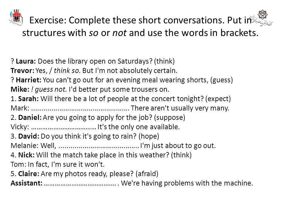 Exercise: Complete these short conversations