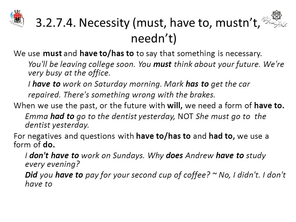3.2.7.4. Necessity (must, have to, mustn't, needn't)