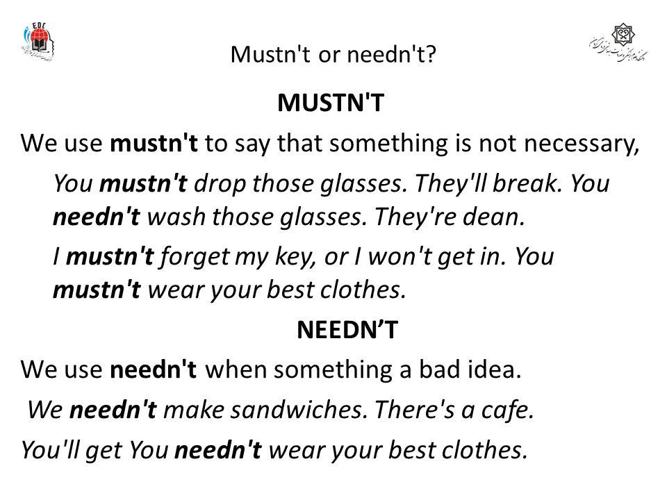 Mustn t or needn t