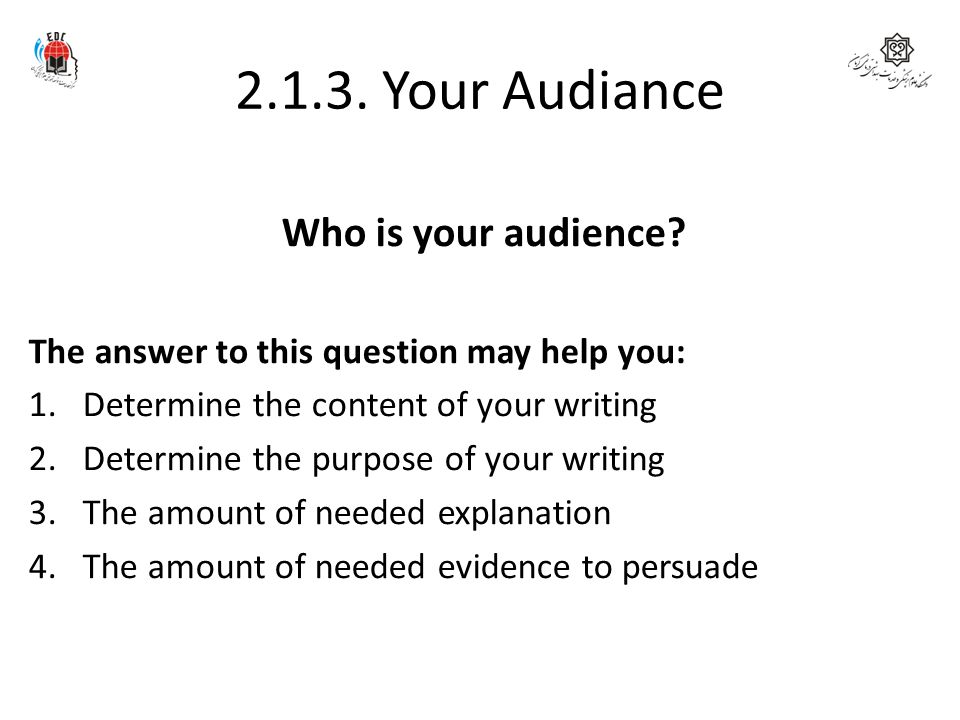 2.1.3. Your Audiance Who is your audience