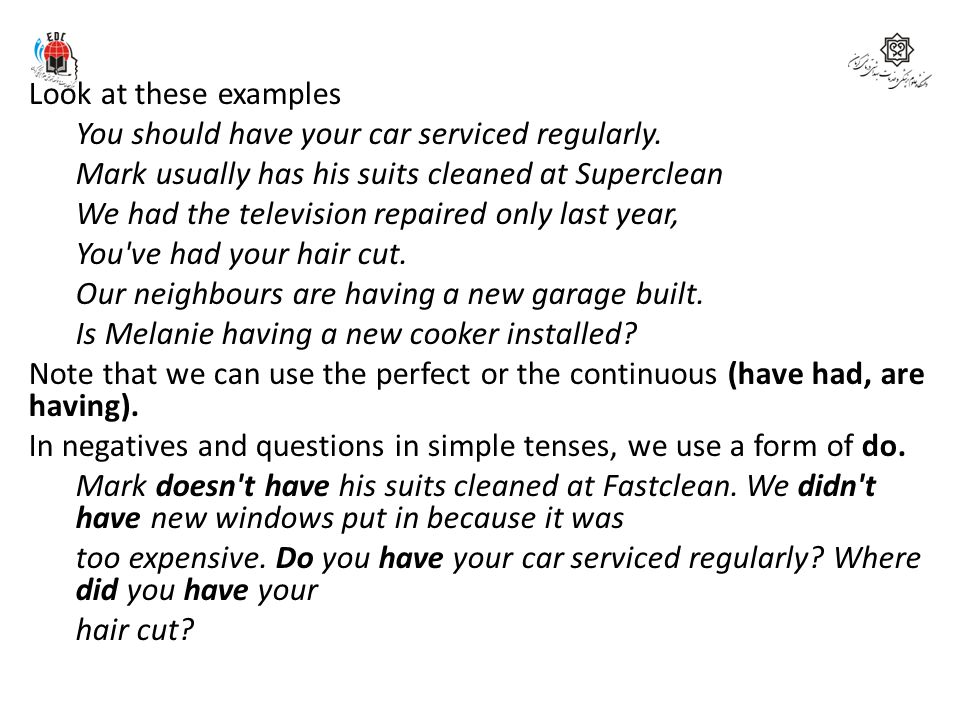 Form Look at these examples You should have your car serviced regularly.