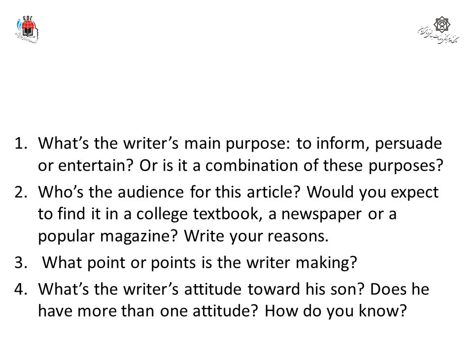 What's the writer's main purpose: to inform, persuade or entertain