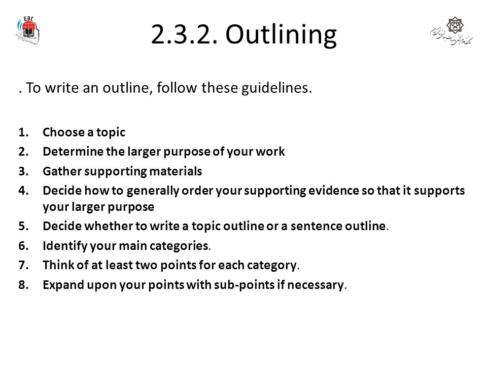 2.3.2. Outlining . To write an outline, follow these guidelines.