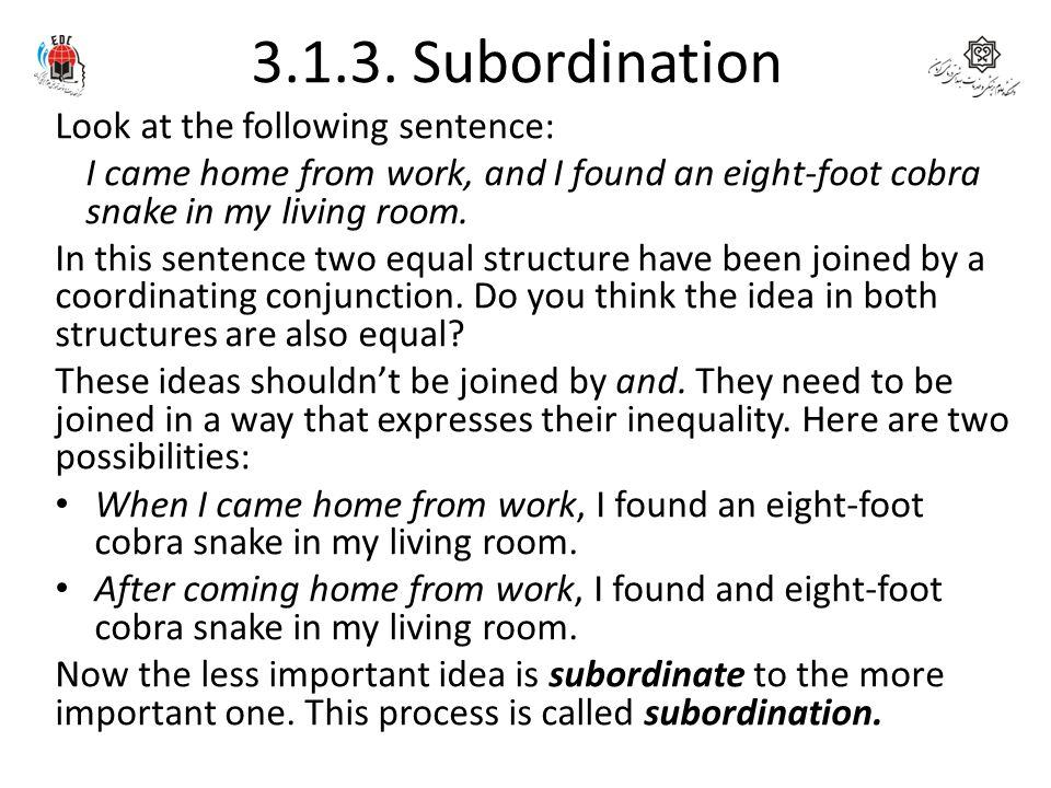 3.1.3. Subordination Look at the following sentence: