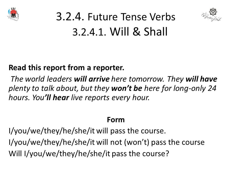 3.2.4. Future Tense Verbs 3.2.4.1. Will & Shall