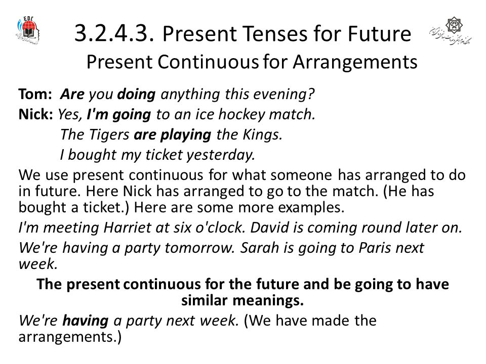 3.2.4.3. Present Tenses for Future Present Continuous for Arrangements