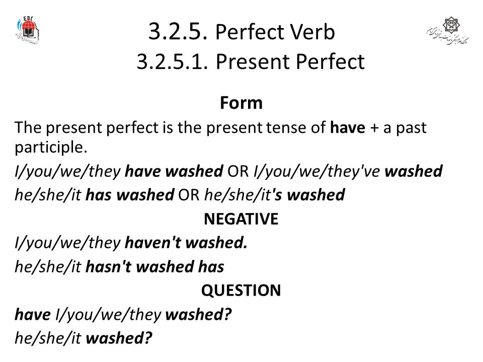 3.2.5. Perfect Verb 3.2.5.1. Present Perfect
