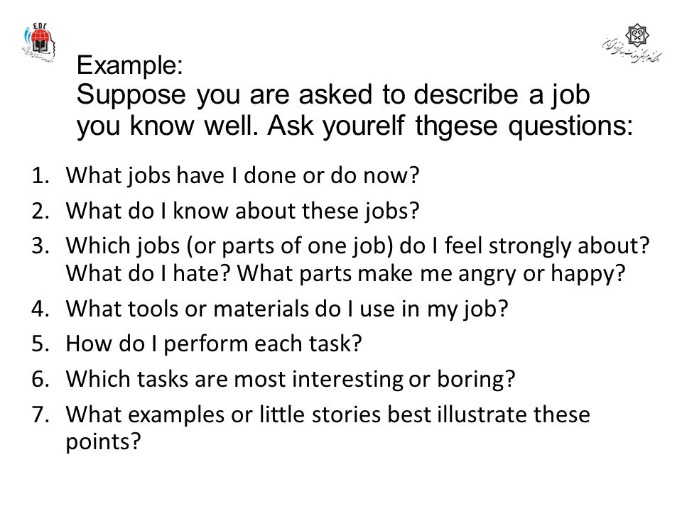 Example: Suppose you are asked to describe a job you know well