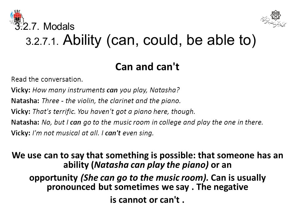 3.2.7. Modals 3.2.7.1. Ability (can, could, be able to)