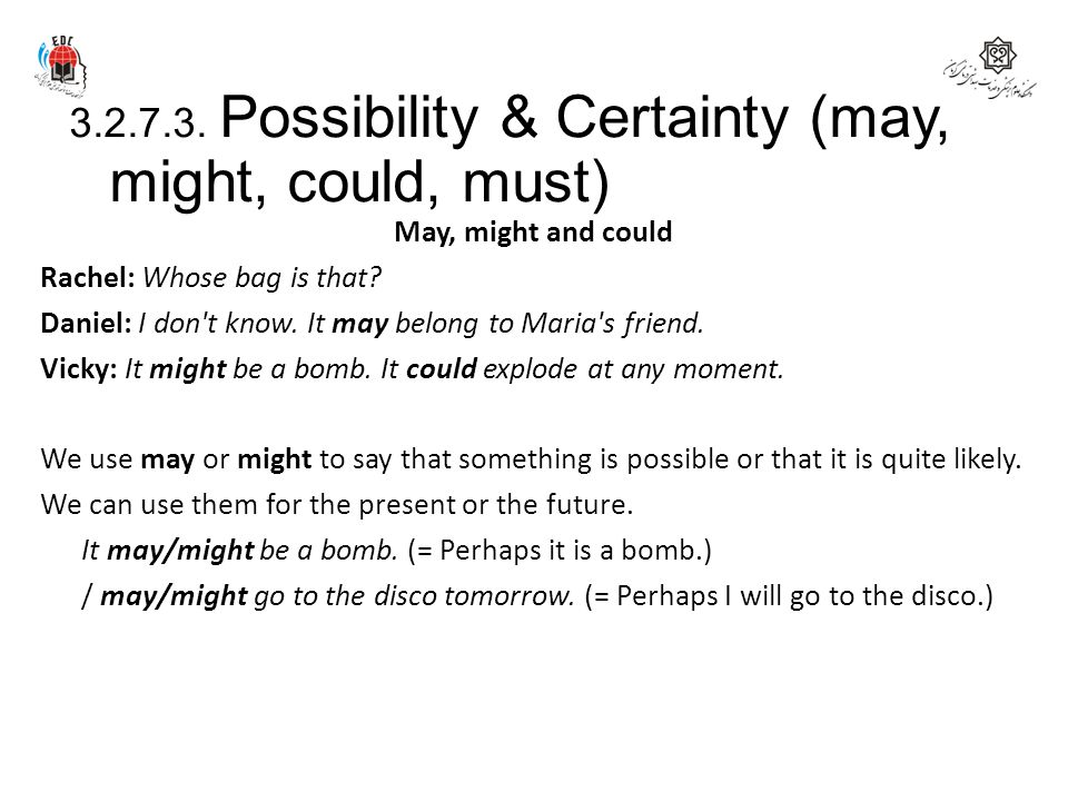 3.2.7.3. Possibility & Certainty (may, might, could, must)