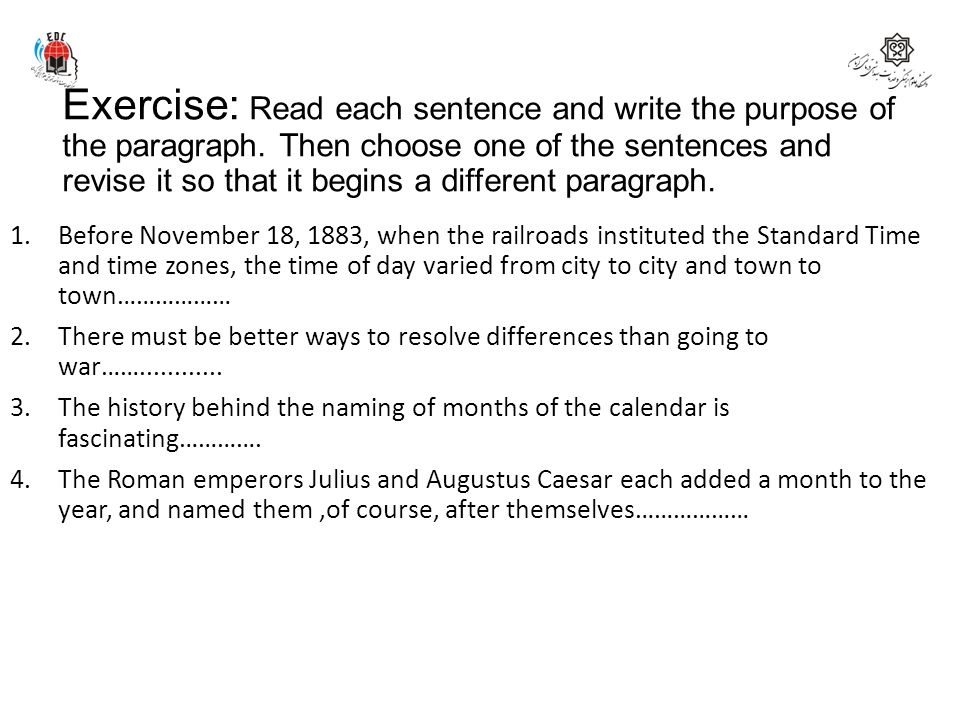 Exercise: Read each sentence and write the purpose of the paragraph