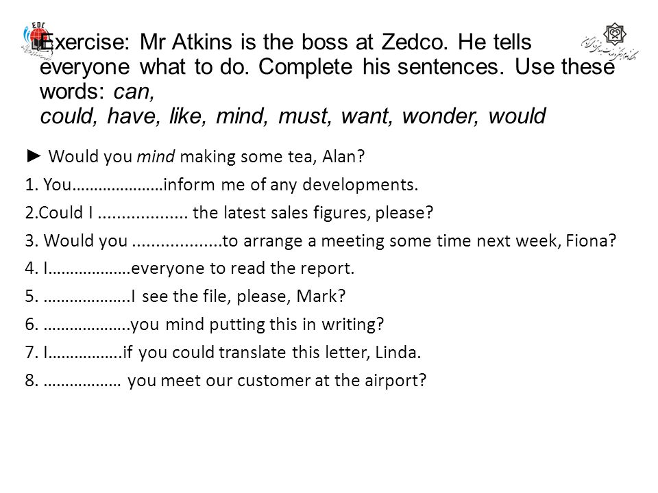 Exercise: Mr Atkins is the boss at Zedco. He tells everyone what to do