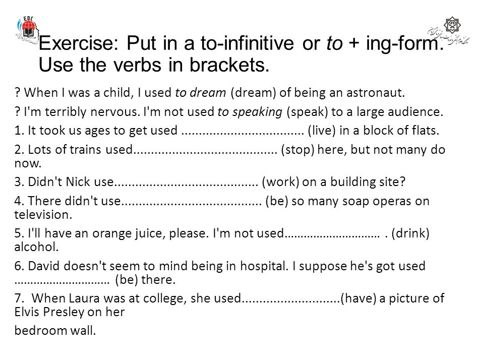 Exercise: Put in a to-infinitive or to + ing-form