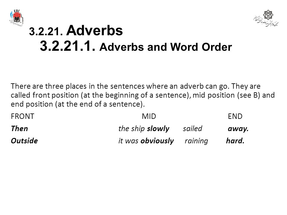 3.2.21. Adverbs 3.2.21.1. Adverbs and Word Order