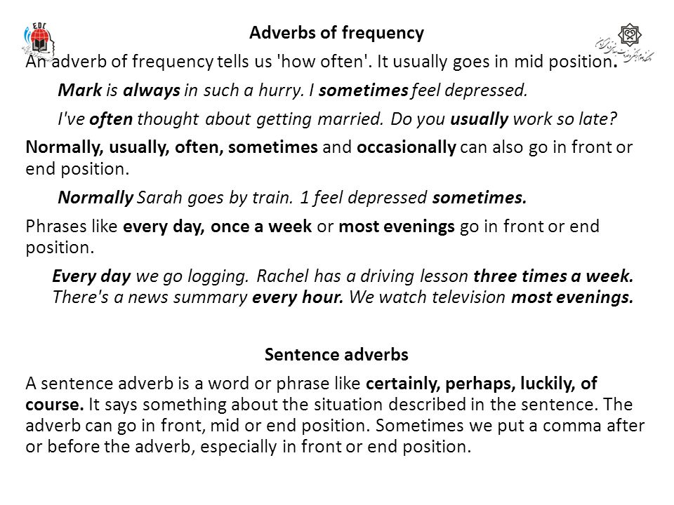 Adverbs of frequency An adverb of frequency tells us how often