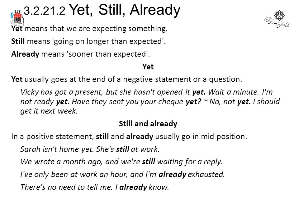 3.2.21.2 Yet, Still, Already