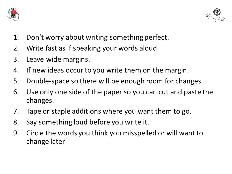 Don't worry about writing something perfect.