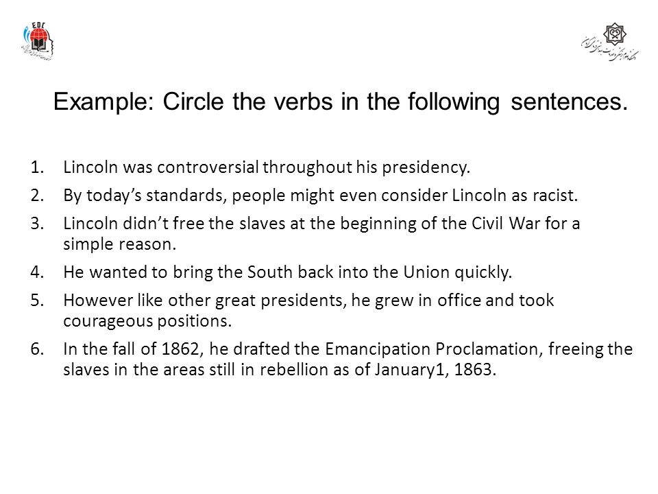 Example: Circle the verbs in the following sentences.