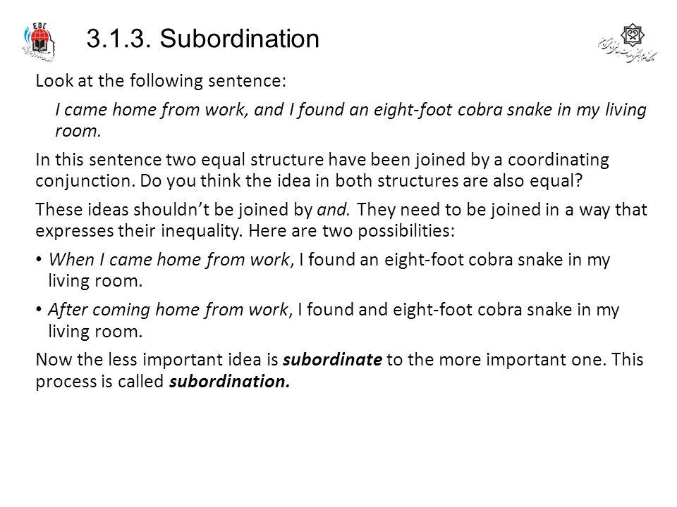3.1.3. Subordination Look at the following sentence: