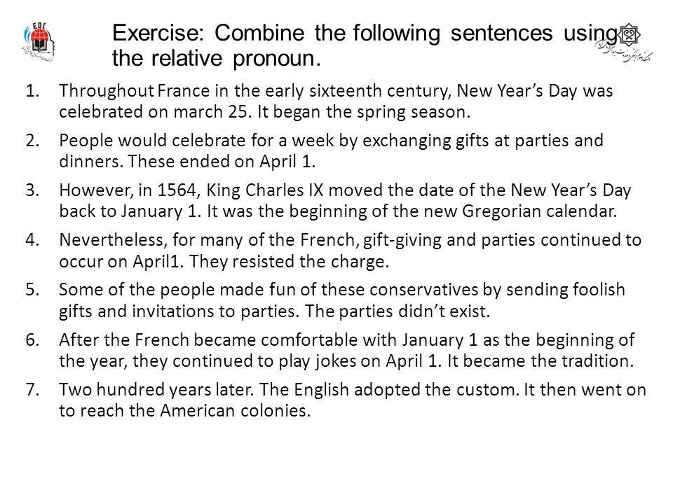 Exercise: Combine the following sentences using the relative pronoun.