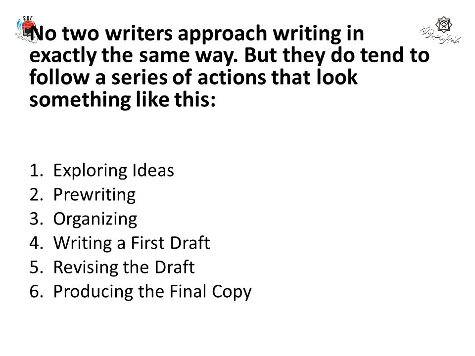 No two writers approach writing in exactly the same way