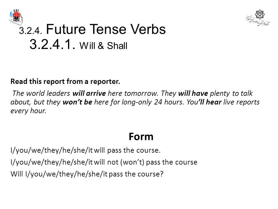 3.2.4. Future Tense Verbs 3.2.4.1. Will & Shall