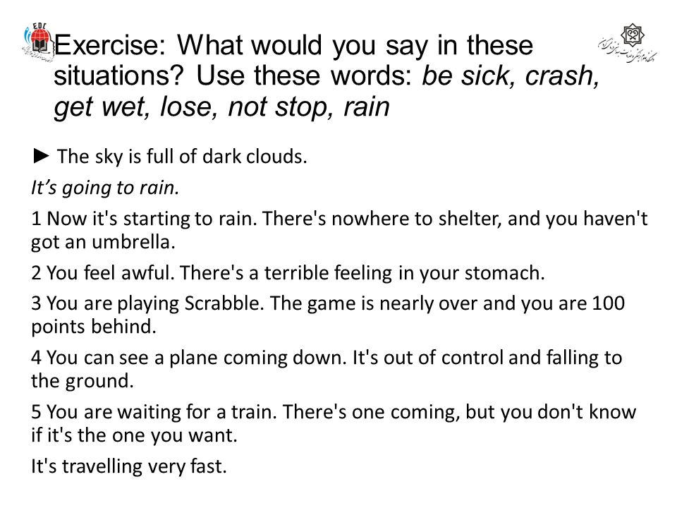 Exercise: What would you say in these situations