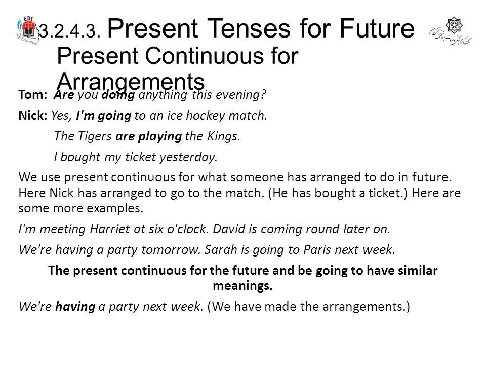 3.2.4.3. Present Tenses for Future Present Continuous for Arrangements