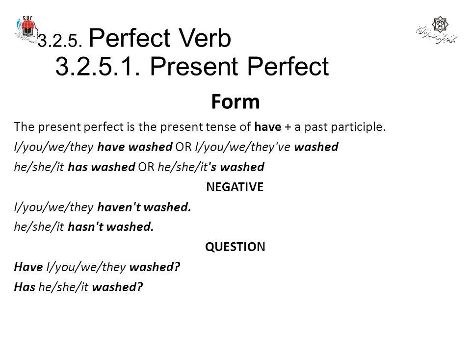 3.2.5. Perfect Verb 3.2.5.1. Present Perfect