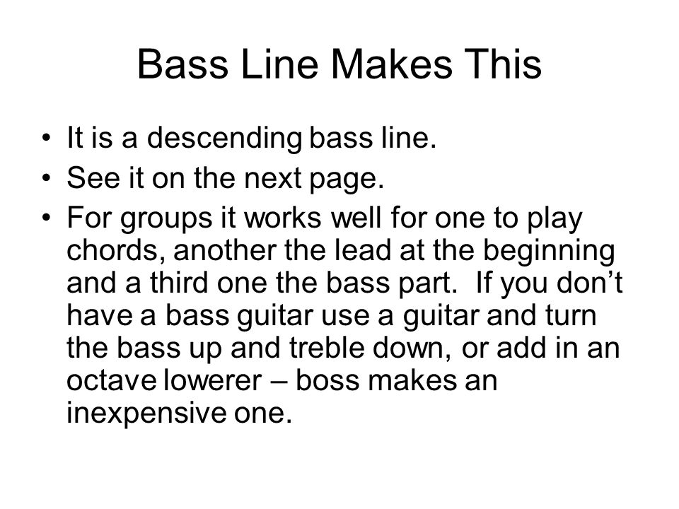 Bass Line Makes This It is a descending bass line.