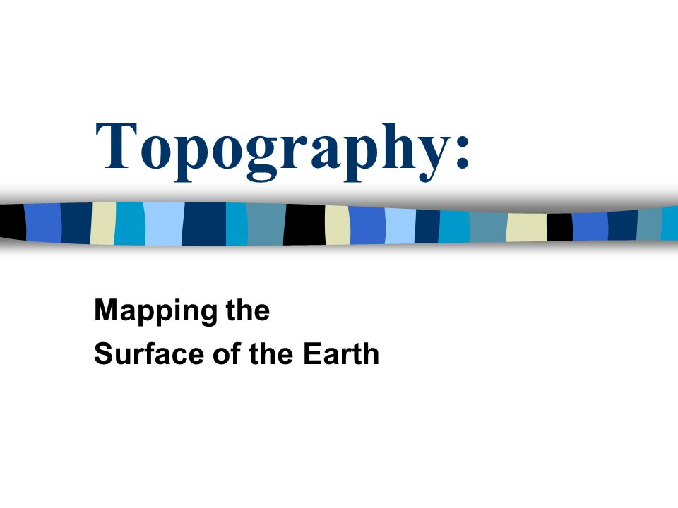 Mapping the Surface of the Earth