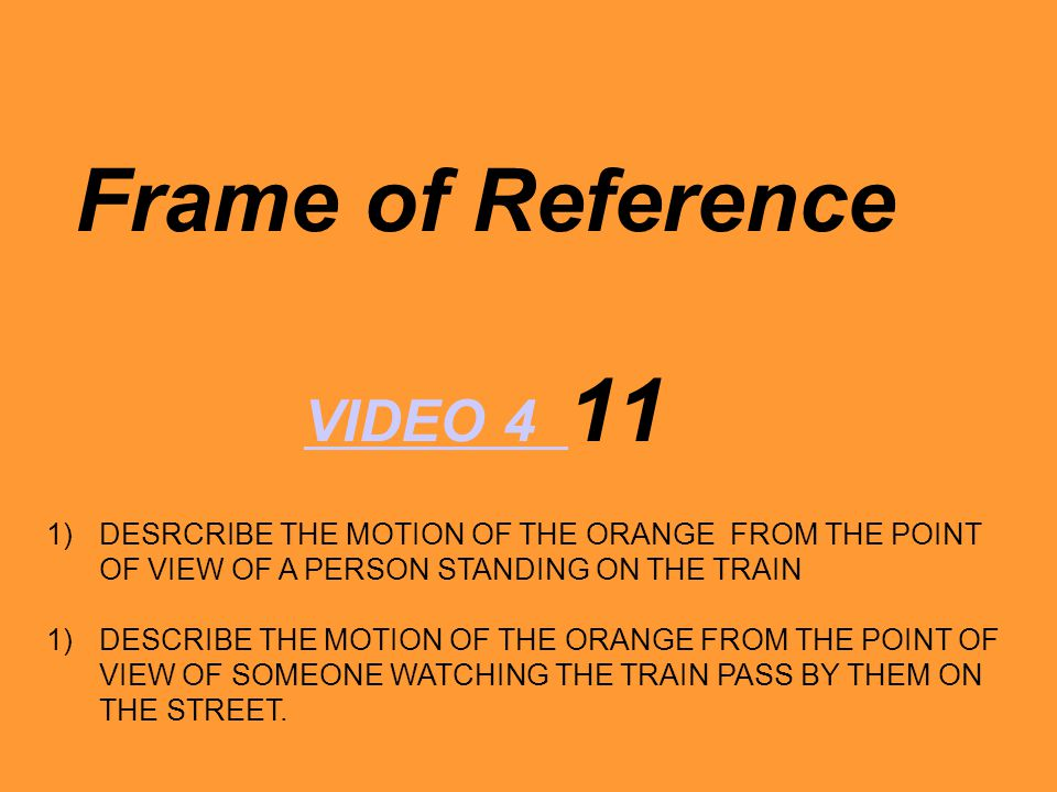 Frame of Reference VIDEO 4 11